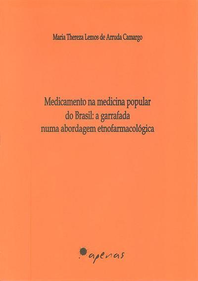 Medicamento na medicina popular do Brasil (Maria Thereza Lemos de Arruda Camargo)