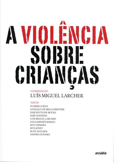 A violência sobre crianças (coord. Luís Miguel Larcher)