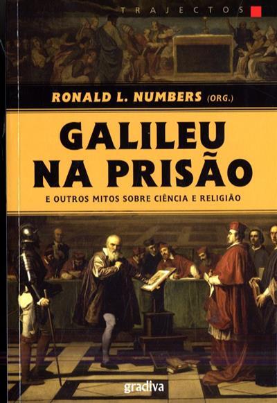 Galileu na prisão  (org. Ronald L. Numbers)