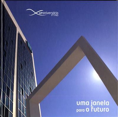 10º aniversário PT PRO (textos e rev. Joana Branco, Joaquim Falcão de Lima, Luís Oliveira)