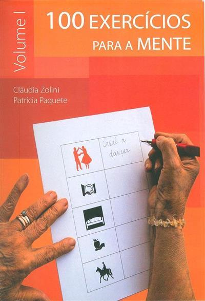 100 exercícios para a mente (Cláudia Zolini, Patrícia Paquete)