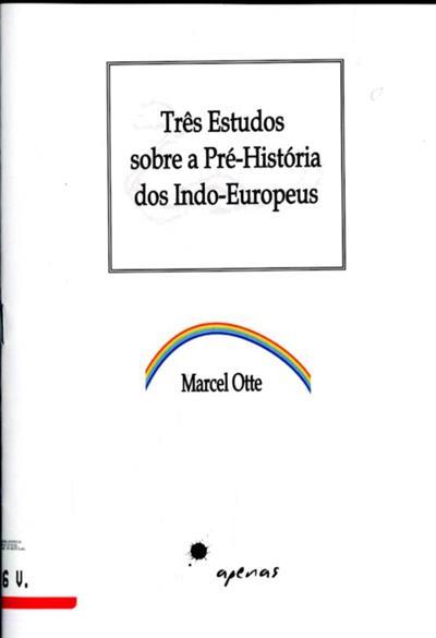 Três estudos sobre a pré-história dos Indo-Europeus (Marcel Otte)