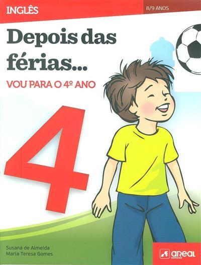 Depois das férias... vou para o 4º ano (Susana de Almeida, Maria Teresa Gomes)