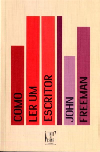 Como ler um escritor (John Freeman)