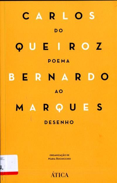 Carlos Queiroz e Bernardo Marques (org., introd. Maria Bochicchio)