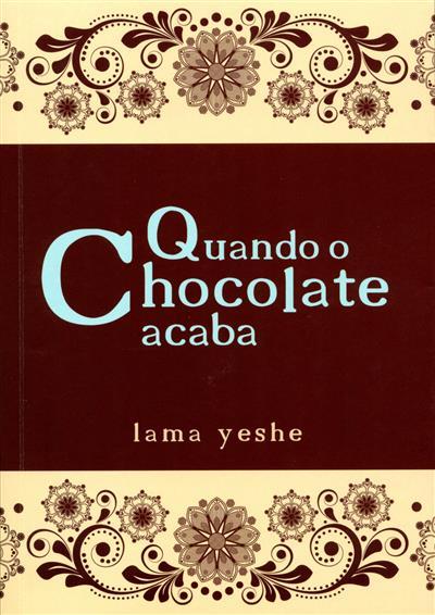 Quando o chocolate acaba (Lama Yeshe)