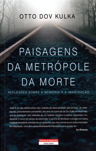Paisagens da metrópole da morte (Otto Dov Kulka)