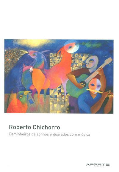 Roberto Chichorro (coord. Maria de Fátima Paupério)
