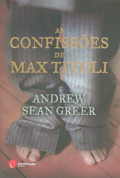 As confissões de Max Tivoli (Andrew Sean Greer)