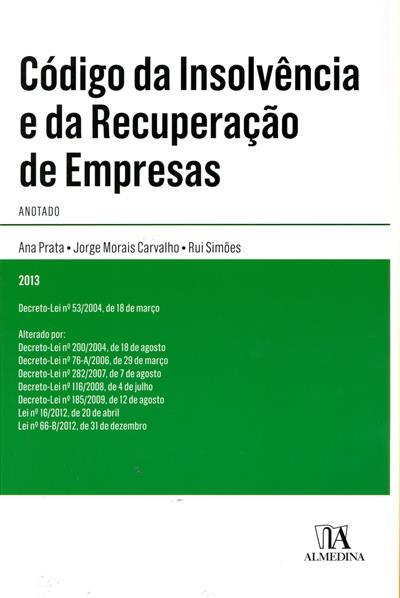 Código da insolvência e da recuperação de empresas anotado (Ana Prata, Jorge Morais Carvalho, Rui Simões ?)