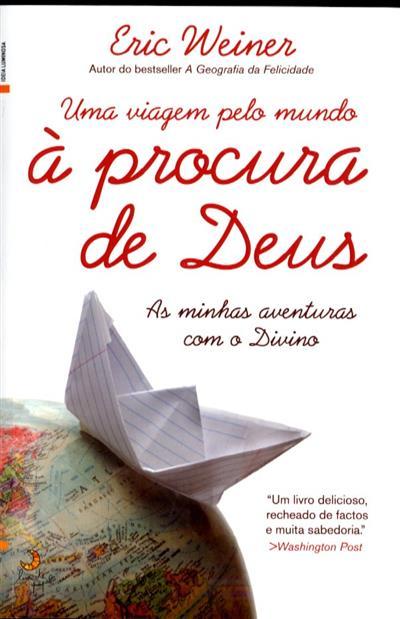 Uma viagem pelo mundo à procura de Deus (Eric Weiner)