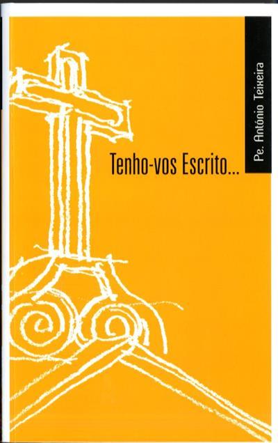Tenho-vos escrito... (António Teixeira)