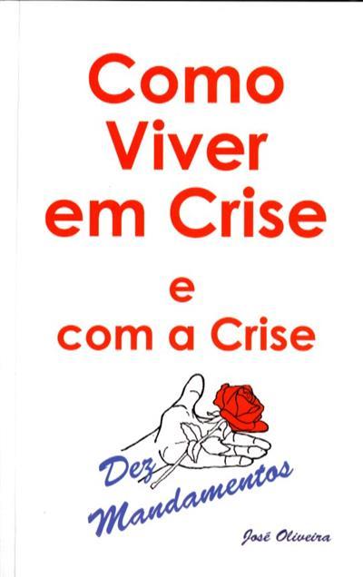 Como viver em crise e com a crise (José OLiveira)