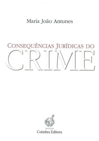 Consequências jurídicas do crime (Maria João Antunes)
