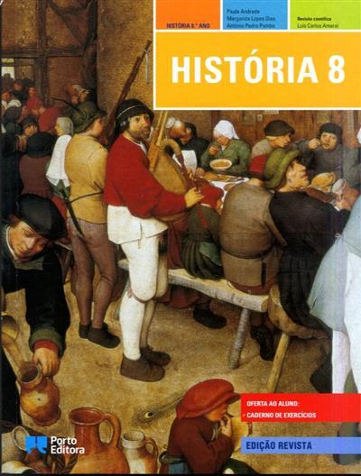 História 8 (Paula Andrade, Margarida Lopes Dias, António Pedro Pombo)