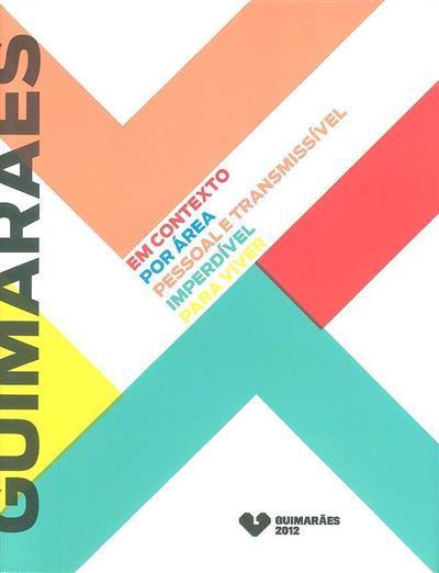 Guimarães em contexto, por área, pessoal e transmissível, imperdível, para viver (Samuel Silva)