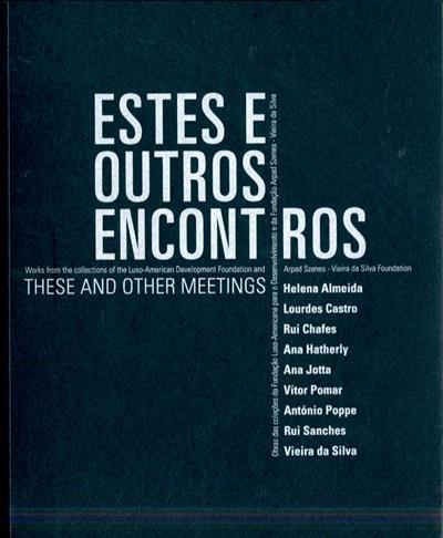 Estes e outros encontros (curador João Silvério)