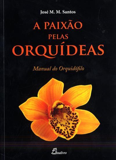 A paixão pelas orquídeas (José M. M. Santos)