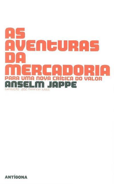 As aventuras da mercadoria (Anslem Jappe)
