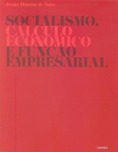 Socialismo, cálculo económico e função empresarial (Jesús Huerta de Soto)