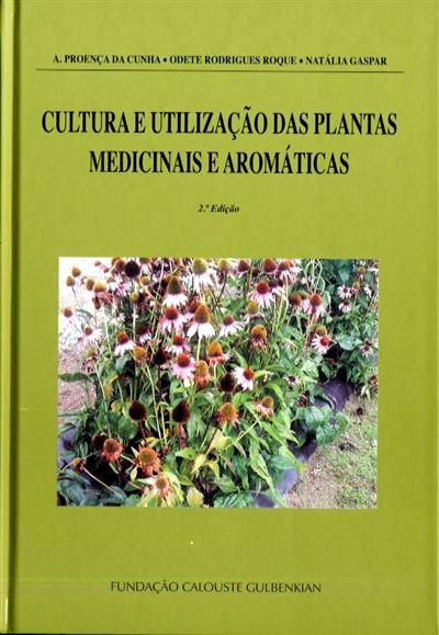 Cultura e utilização das plantas medicinais aromáticas (A. Proença da Cunha, Odete Rodrigues Roque, Natália Gaspar)