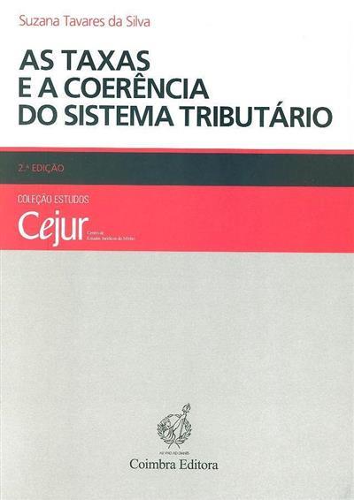 As taxas e a coerência do sistema tributário (Suzana Tavares da Silva)