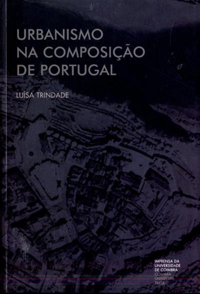 Urbanismo na composição de Portugal (Luísa Trindade)