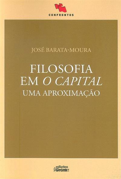 Filosofia em o capital (José Barata Moura)