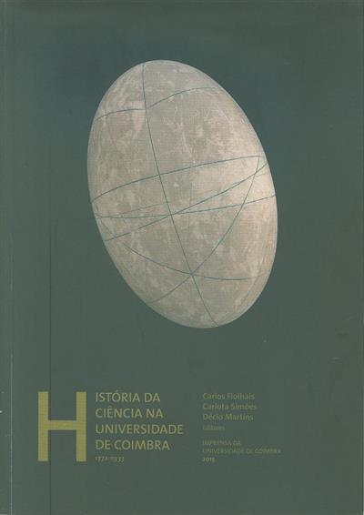 História da Ciência na Universidade de Coimbra, 1772-1933 ([ed.] Carlos Fiolhais, Carlota Simões, Décio Martins)