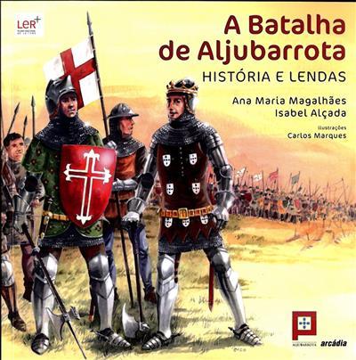 A batalha de Aljubarrota (Ana Maria Magalhães, Isabel Alçada)