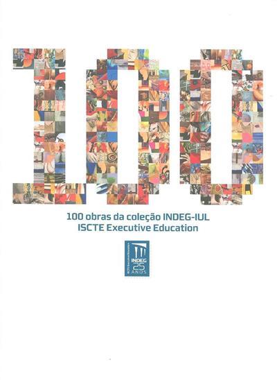 100 obras da coleção INDEG-IUL (introd. Paulo Bento)