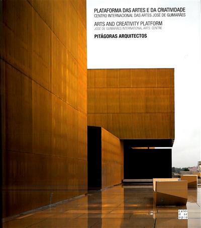 Plataforma das artes e da criatividade (Pitágoras Arquitectos... [et al.])