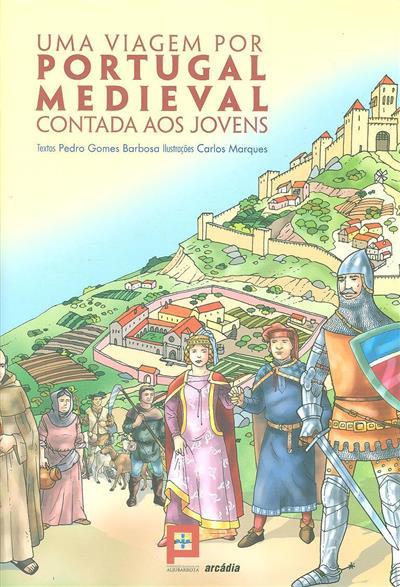 Uma viagem por Portugal Medieval contada aos jovens (Pedro Gomes Barbosa)