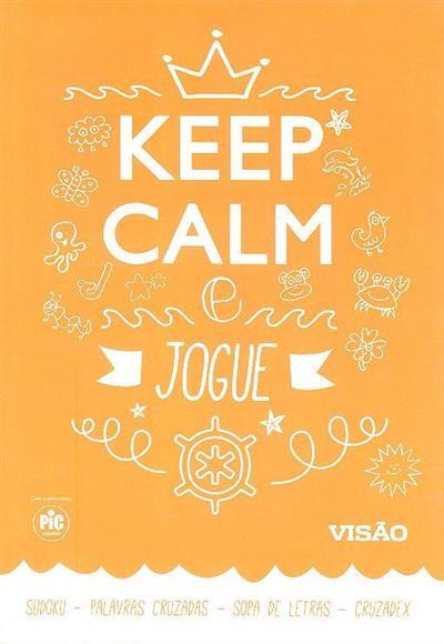 Keep calm e jogue (Paulo Freixinho, Daniel Dias e Joel Rocha)
