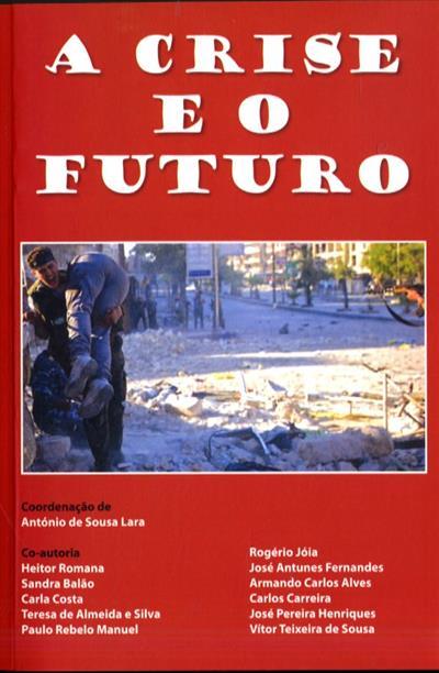 A crise e o futuro (coord. António de Sousa Lara)