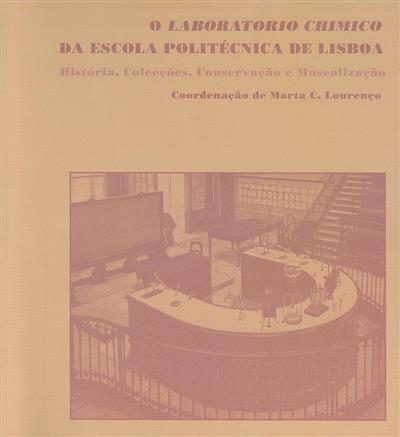 O laboratório chimico da Escola Politécnica de Lisboa (Alda Namora... [et al.])