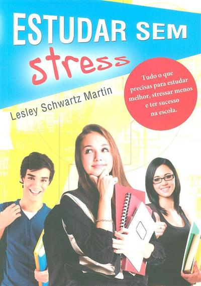 Estudar sem stress (Lesley Schwartz Martin)
