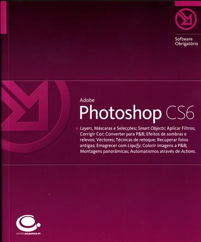 Adobe photoshop CS6 (Ângela Rodrigues, Isabel Pinto)