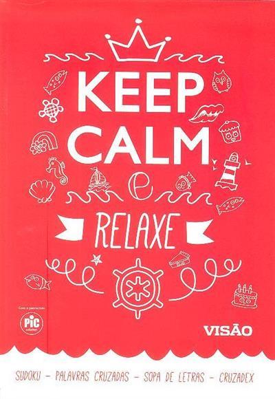 Keep calm e relaxe (Paulo Freixinho, Daniel Dias e Joel Rocha)