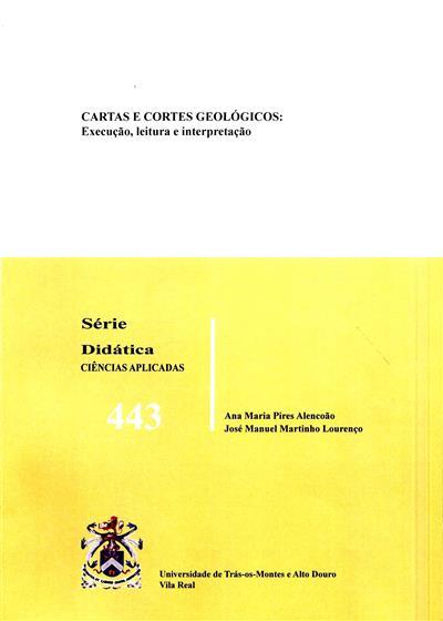 Cartas e cortes geológicos (Ana Maria Pires Alencoão, José Manuel Martinho Lourenço )