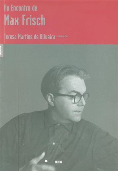 Ao encontro de Max Frisch (coord. Teresa Martins de Oliveira)