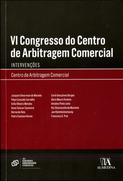 VI Congresso do Centro de Arbitragem da Câmara de Comércio e Indústria Portuguesa (org. Centro de Arbitragem Comercial da Associação Comercial de Lisboa )