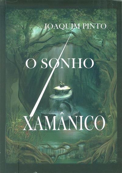 O sonho xamânico (Joaquim Pinto)