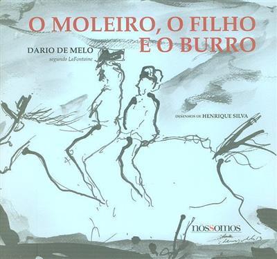 O moleiro, o filho e o burro (Dario de Melo segundo LaFonteine)