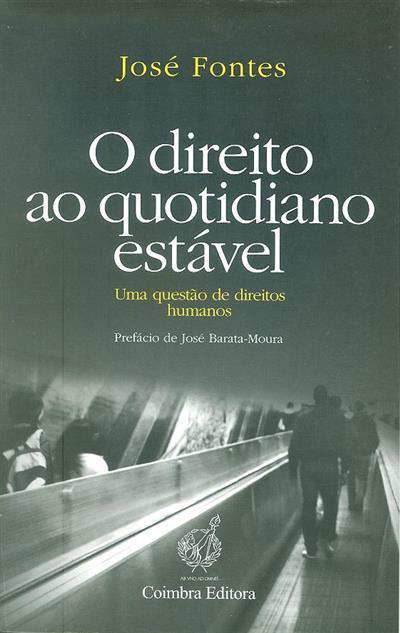 O direito ao quotidiano estável (José Fontes)