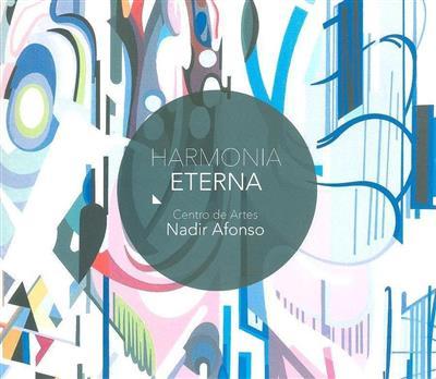 Harmonia eterna (Centro de Artes Nadir Afonso)