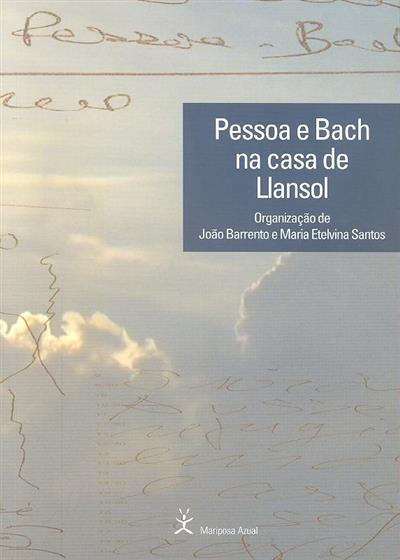 Pessoa e Bach na casa de Llansol (IV Jornadas Llansolianas de Sintra)