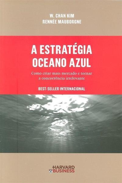A estratégia oceano azul (W. Chan Kim, Renée Mauborgne)