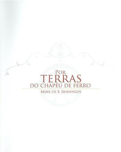 Por terras do chapéu de ferro (coord. e textos João Miguel Serrão Martins)