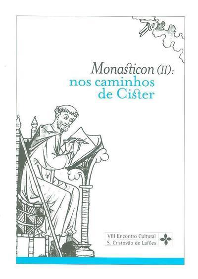 Monasticon (II) nos caminhos de Cister (do VIII Encontro Cultural de São Cristóvão de Lafões)